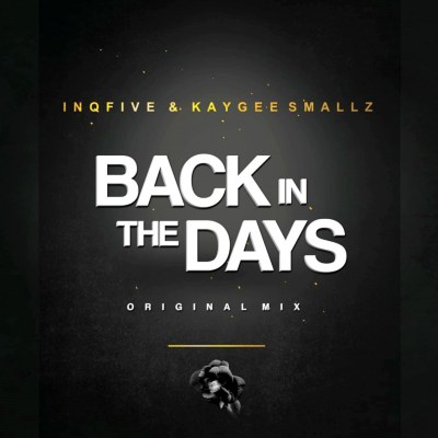 InQfive & KG Smallz Back In The DaysMp3 Download