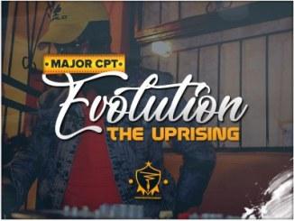 Major CPT Evolution (The Uprising) Album Zip Download