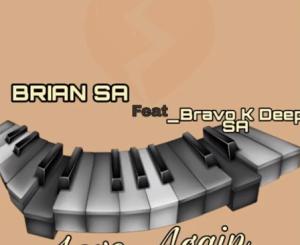 BRIAN SA & Bravo K Deep SA Love Again Mp3 Download