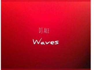 DJ Ace Waves Mp3 Download