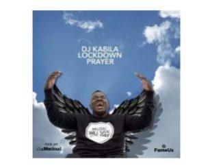 DJ Kabila Lockdown Prayer Mix Mp3 Download