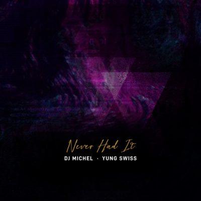 DJ Michel Never Had It Mp3 Download