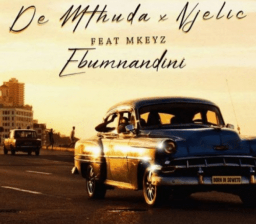 DOWNLOAD De Mthuda & Njelic Ebumnandini Mp3 Ft. Mkeyz Mp3