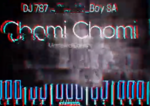 Dj 787 Chomi chomi Mp3 Download