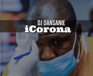 Dj Dansanie iCorona Mp3 Download