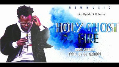 Eko Dydda x DSense Holy Ghost Fire Mp3 Download