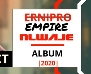 Ernipro Empire Nlwaje Album Zip Download