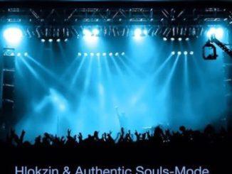 Hlokzin & Authentic Souls Mode Mp3 Download