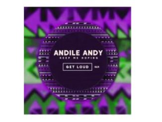 Keep Me Hoping Andile Andy EP Zip Download