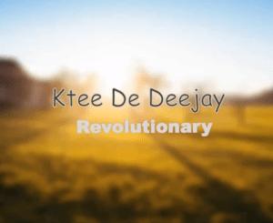 Ktee De Deejay Revolutionary Mp3 Download