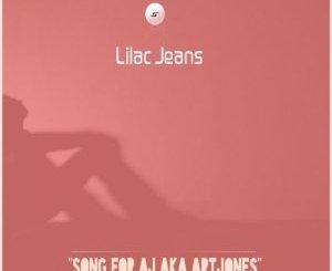 Lilac Jeans Song For AJ Aka ArtJones Mp3 Download