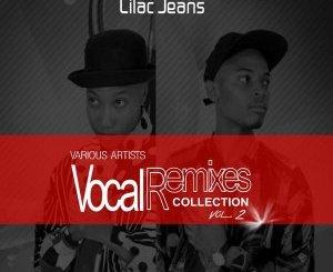 Lilac Jeans Vocal Remixes Collection, Vol. 2 Zip Download