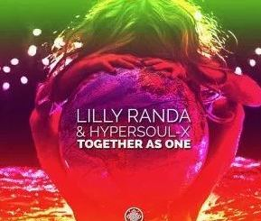 Lilly Randa & HyperSOUL-X Together As One Mp3 Download