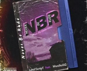 Lord Script Never Be Rude Mp3 Download