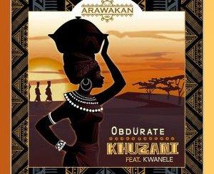 Obdurate & Kwanele Khuzani Mp3 Download