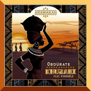 Obdurate & Kwanele Khuzani Mp3 Download