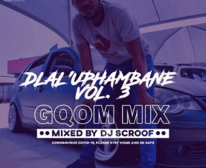 Scroof DlaluPhambane Vol.3 Mp3 Download