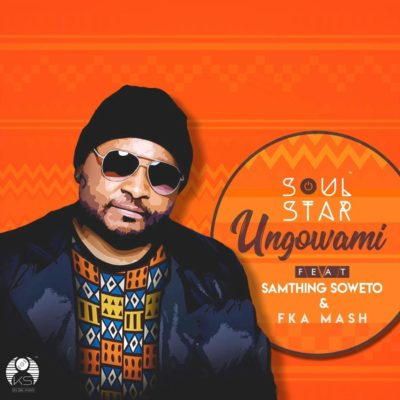 SoulStar Ungowami Ft. Samthing Soweto & Fka Mash Mp3 Download