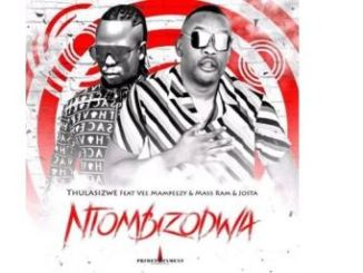 Thulasizwe Ntombizodwa Mp3 Download