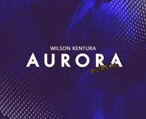 Wilson Kentura Aurora Boreal Mp3 Download