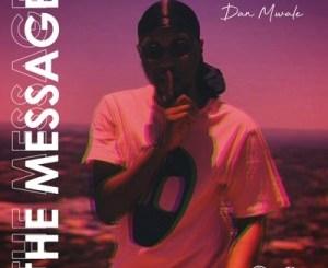 Dan Mwale The Message Mp3 Download