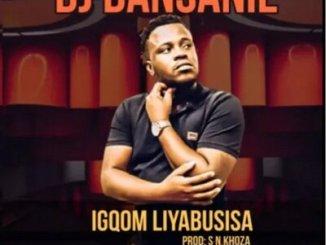 DJ Dansanie iGqom Liyabusisa Mp3 Download