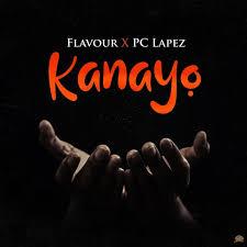 Flavour x PC Lapez Kanayo Mp3 Download