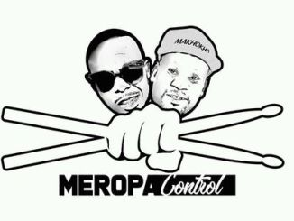 Meropa Control Wa Nhlala Ft. Poison & Lady Shake Mp3 Download