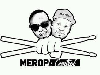 Meropa Control Wa Nhlala Ft. Poison & Lady Shake Mp3 Download