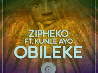 ZiPheko Obileke Mp3 Download Ft. Kunle Ayo
