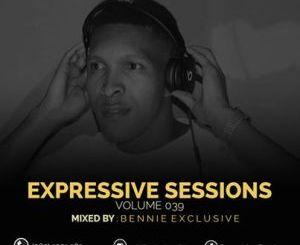 Bennie Exclusive Expressive Sessions 39 Mp3 Download Fakaza