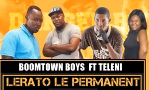 Boomtown Boys Lerato Le Permanent Mp3 Download