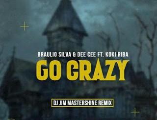 Braulio Silva & Dee Cee Go Crazy Mp3 Download