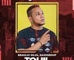 Braulio Silva & SaxoGroup Tohil Mp3 Download Fakaza