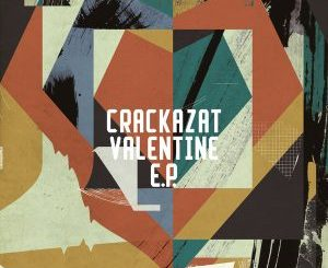 Crackazat Valentine EP Download Fakaza