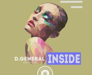 D.General Inside Ep Zip Download Fakaza