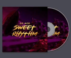 DJ Ace Sweet Rhythm Download