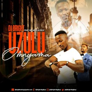 DJ Bright Uzulu Omnyama Mp3 Download