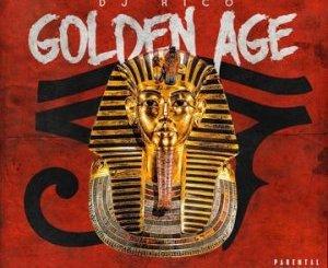 DJ Rico Golden Age Ep Zip Download