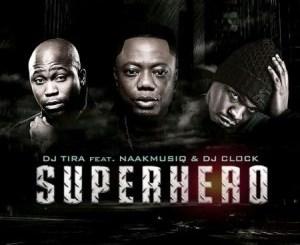 DJ Tira SuperHero Mp3 Download