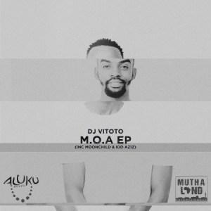 DJ Vitoto M.O.A Mp3 Download Fakaza