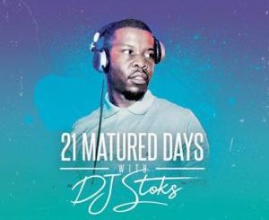 Dj Stoks 21 Days With Stoks Mp3 Download