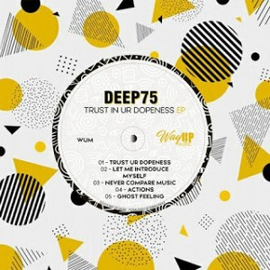 Deep75 Trust In Ur Dopeness EP Zip Download