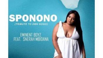 Eminent Boyz Ft. Snerah Mbidana Sponono Mp3 Download Fakaza