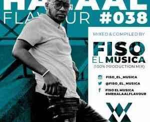 Fiso El Musica Halaal Flavour #038 Mp3 Download Fakaza