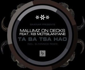 Malumz on Decks Taba tsa hao Ft. KB Motsilanyane Mp3 Download Fakaza