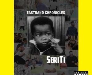 Seriti East Rand Chronicles Mp3 Download Fakaza