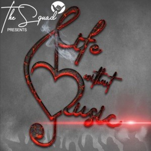 The Squad Life Without Music Mp3 Download Fakaza