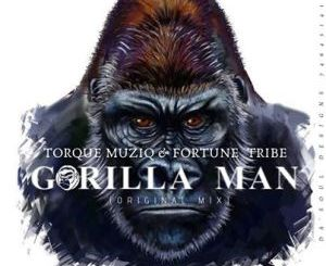 TorQue MuziQ & Fortune Tribe Gorilla Man Mp3 Download Fakaza