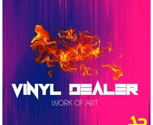 Vinyl Dealer Work Of Art Ep Zip Download Fakaza
